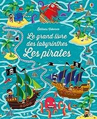Le grand livre des labyrinthes - Les pirates par Sam Smith