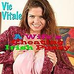 A Wife's Cheating Irish Pussy | Vic Vitale