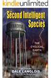 The Second Intelligent Species: The Cyclical Earth