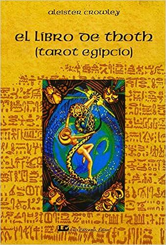 El libro de Thoth / The Book of Thoth: El Tarot Egipcio ...