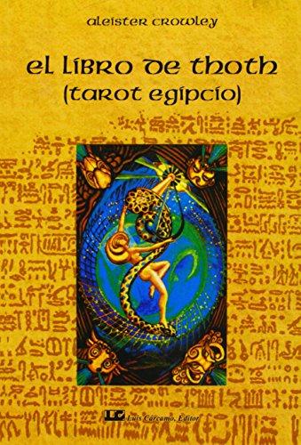 El libro de Thoth  / The Book of Thoth: El Tarot Egipcio / Egyptian Tarot (Fuera De Coleccion) (Spanish Edition)