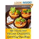 Cookbook: 101 Healthy Vegan Desserts (Cakes, Cookies, Muffines & Ice cream Vegan Recipes) (Quick & Easy vegan recipes)