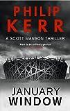 January Window (A Scott Manson thriller) by Philip Kerr (1-Jan-2015) Paperback