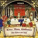 Ritter, Minne, Edelfrauen (Das Mittelalter) Hörbuch von  div. Gesprochen von: Julia Fischer, Axel Wostry