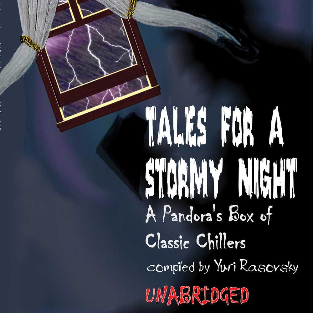 Tales for a Stormy Night: A Pandora's Box of Classic Chillers ebook