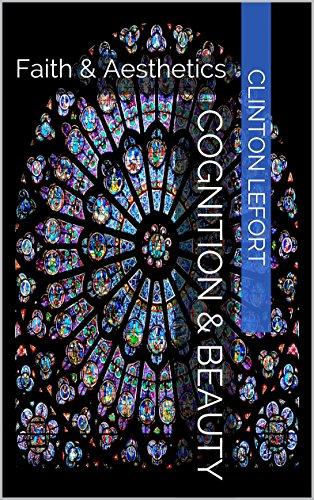 Cognition & Beauty: Faith & Aesthetics (Paths to Wisdom Book 4)