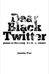 Dear Black Twitter: poems on the young black experience Paperback