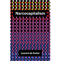 Narcocapitalism: Life in the Age of Anaesthesia (Theory Redux)