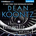 The Moonlit Mind: A Tale of Suspense Audiobook by Dean Koontz Narrated by Peter Berkrot