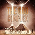 The God Complex: A Thriller | Murray McDonald