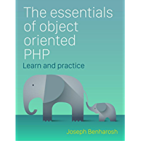 The essentials of Object Oriented PHP: Learn, practice, and apply (English Edition)