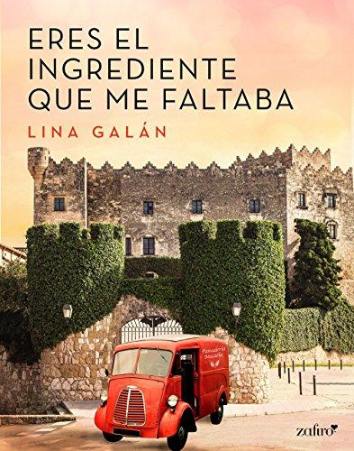 Eres el ingrediente que me faltaba (Spanish Edition)