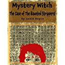 Mystery Witch: The Case Of The Haunted Strippers