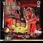 Where Stories Dwell | I. A. Watson