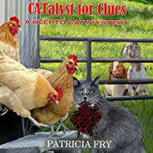 CATalyst for Clues: Klepto Cat Mystery, Volume 25 Audiobook by Patricia Fry Narrated by Dena Dahilig