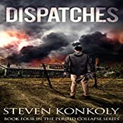 Dispatches: The Perseid Collapse Post Apocalyptic Series, Book 4 | Steven Konkoly