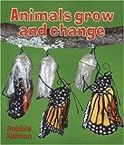 Animals Grow and Change, Bobbie Kalman, 0778732274