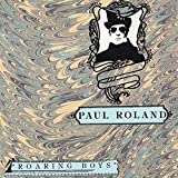 PAUL ROLAND-ROARING BOYS By Paul Roland (0001-01-01)