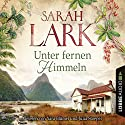 Unter fernen Himmeln Audiobook by Sarah Lark Narrated by Yara Blümel, Julia Stoepel