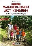 Die schönsten Wanderungen mit Kindern: in den Bayerischen Hausbergen