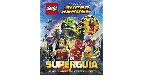 LEGO® DC Comics Super Héroes. La Superguía: Varios autores ...