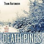 Death in the Pines: An Oakley Tyler Novel   Thom Hartmann