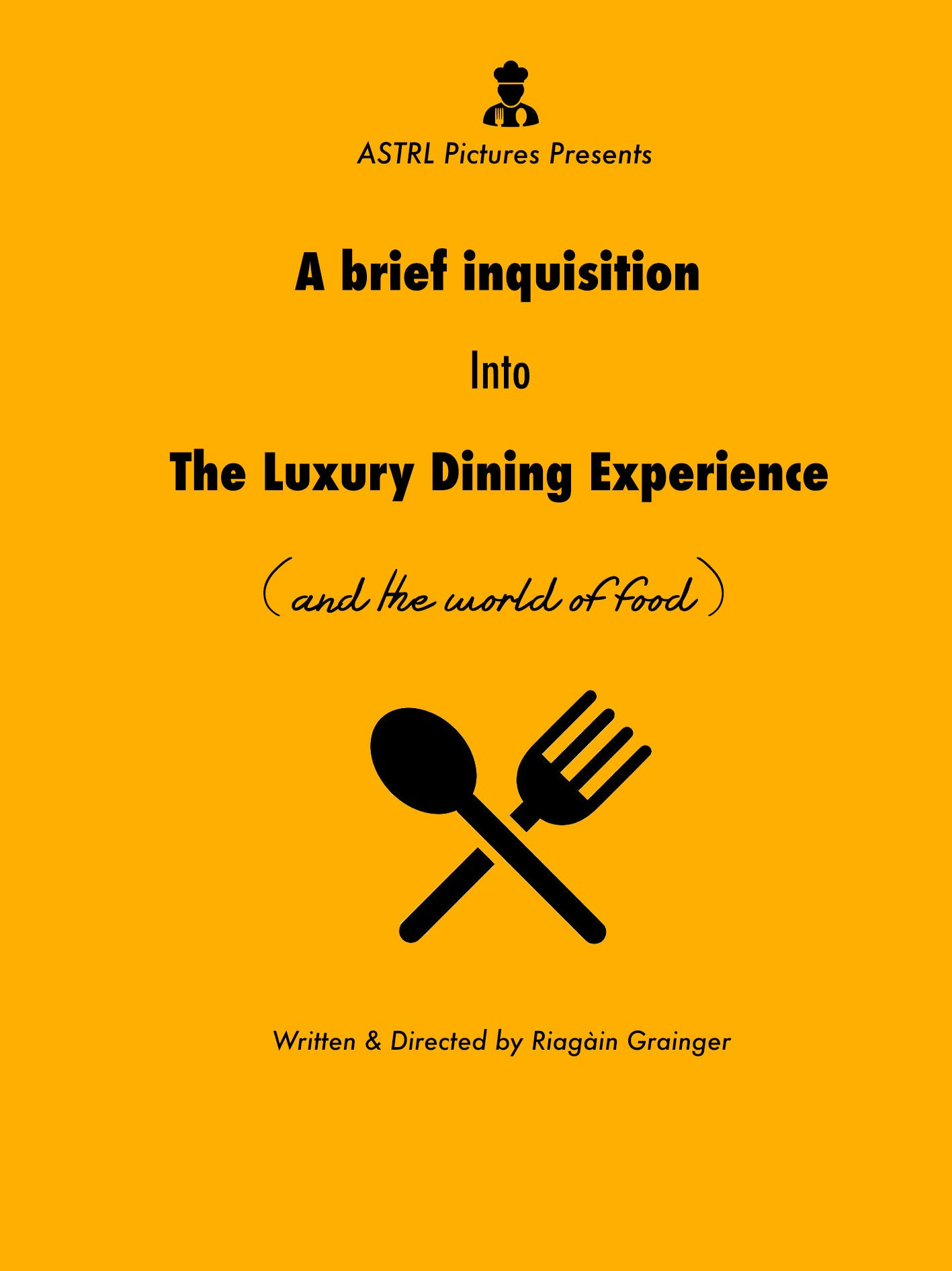 A brief inquisition into the Luxury Dining Experience (and the world of food)