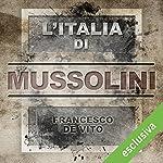 L'Italia di Mussolini | Francesco De Vito