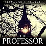 The Professor | Alexandria Clarke