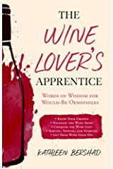 The Wine Lover's Apprentice: Words of Wisdom for Would-Be Oenophiles Hardcover