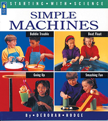 Simple Machines (Starting with Science): Deborah Hodge, Ray ...