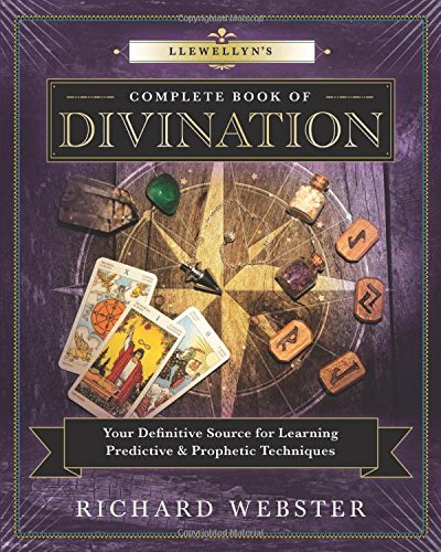 Llewellyn's Complete Book of Divination: Your Definitive Source for Learning Predictive & Prophetic Techniques (Llewellyn's Complete Book Series)