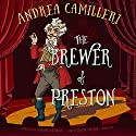 The Brewer of Preston: A Novel Audiobook by Andrea Camilleri Narrated by Grover Gardner