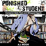 Punished Student: Cameron Gets Tied and Whipped Again | A.J. Moor
