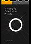 Managing Big Data Analytics Projects (English Edition)