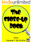 The Close-up Book: Volume 7: Toys (The Close-up Series)