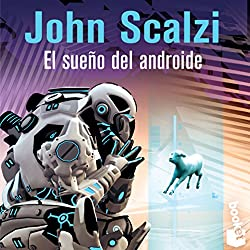 El Sueño del Androide (The Android's Dream)