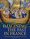 Imagining the Past in France, Elizabeth Morrison and Anne D. Hedeman, 1606060287