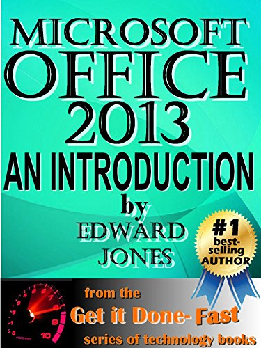 Microsoft Office 2013: An Introduction: A hands-on introductory tutorial for Microsoft Office 2013 Pdf