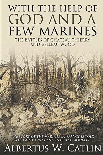 with-the-help-of-god-and-a-few-marines-the-battles-of-chateau-thierry-and-belleau-wood
