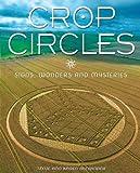 Crop Circles: Signs, Wonders and Mysteries by Steve & Karen Alexander (2009) Paperback