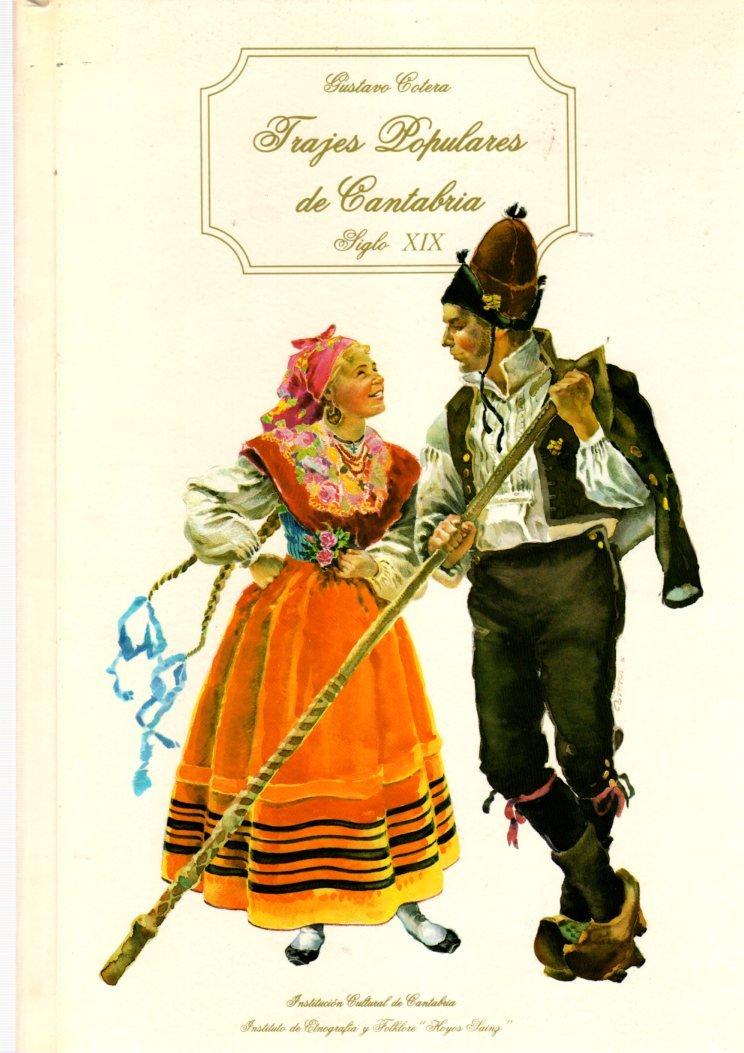 TRAJES POPULARES DE CANTABRIA. Siglo XIX Santander, 1982 ...
