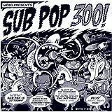 Mojo Presents Sub Pop 300!