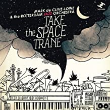 Take The Space Trane by Mark de Clive-Lowe & The Rotterdam Jazz Orchestra (2013-02-05)