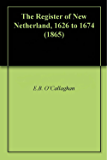 The Register of New Netherland, 1626 to 1674 (1865)