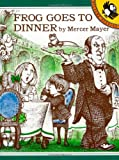Frog Goes to Dinner, Mercer Mayer, 0140546332