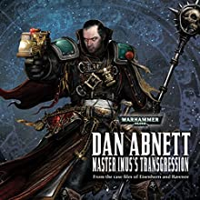 Master Imus's Transgression: Warhammer 40,000 Audiobook by Dan Abnett Narrated by Gareth Armstrong, Jonathan Keeble, Rupert Degas