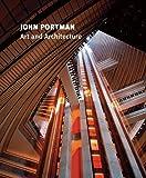 John Portman: Art and Architecture