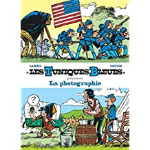 Les Tuniques bleues présentent 05 : La photographie