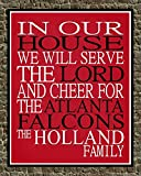 In Our House We Will Serve The Lord And Cheer for The Atlanta Falcons Personalized Family Name Christian Print - Perfect Gift, football sports wall art - multiple sizes